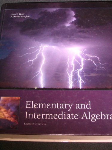 Elementary and Intermediate Algebra (Second Edition): Gustafson / Tussy