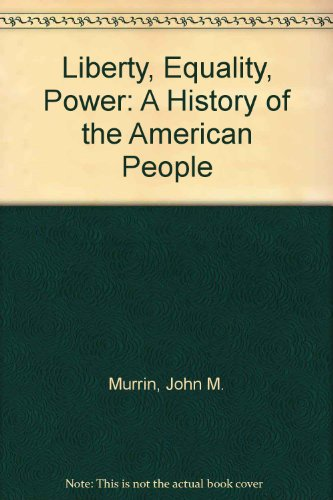 9780495748151: Liberty, Equality, Power: A History of the American People
