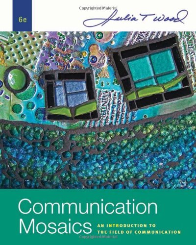 9780495794158: Communication Mosaics: An Introduction to the Field of Communication