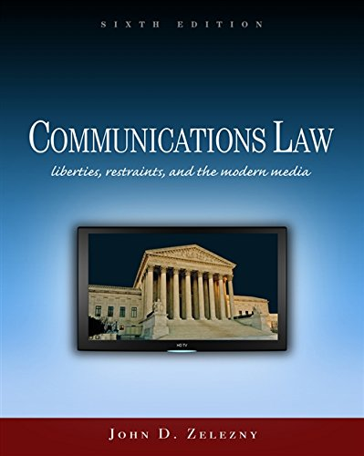 Communications Law: Liberties, Restraints, and the Modern Media (Wadsworth Series in Mass ...