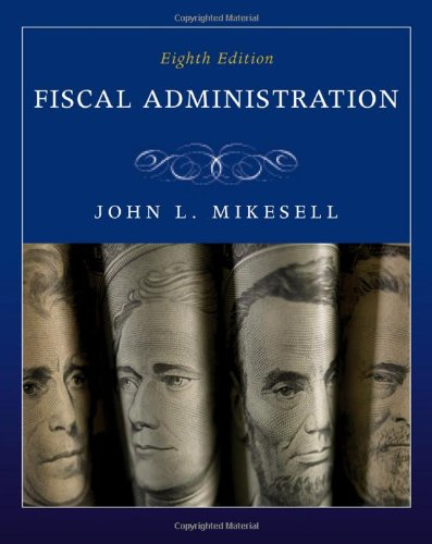 9780495795827: Fiscal Administration: Analysis and Applications for the Public Sector