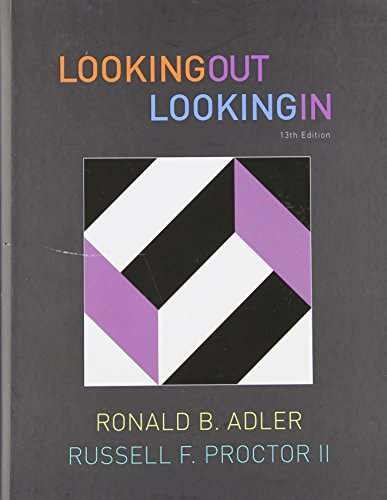 Looking Out Looking In 9780495796213 Used by more than a million students, LOOKING OUT/LOOKING IN, Thirteenth Edition, continues its outstanding tradition of combining curre