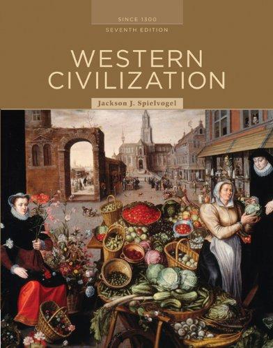 Western Civilization: Alternate Volume: Since 1300 AP*: Spielvogel, Jackson J.