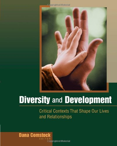 9780495796848: Diversity and Development: Critical Contexts that Shape Our Lives and Relationships