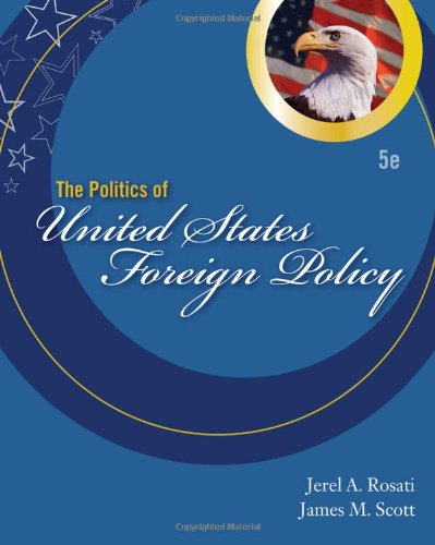 The Politics of United States Foreign Policy: Rosati, Jerel A.;