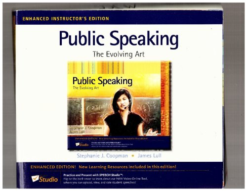 Public Speaking the Evolving Art (Instructor's Edition): Stephenie J. Coopman and James Lull