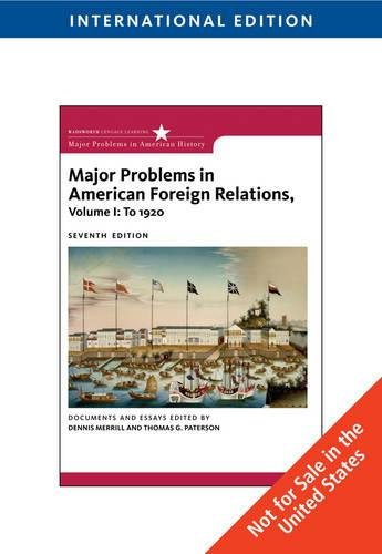 9780495800163: Major Problems in American Foreign Relations, Volume I: To 1920, International Edition
