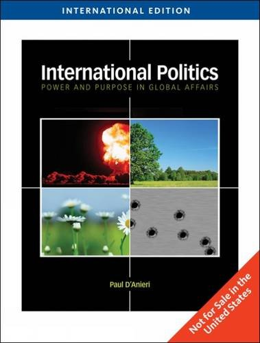 9780495800958: International Politics: Power and Purpose in Global Affairs