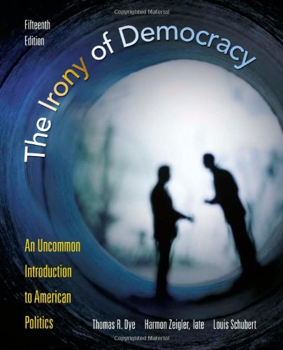 9780495802709: The Irony of Democracy: An Uncommon Introduction to American Politics