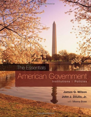 9780495802822: American Government: The Essentials: Institutions and Policies, 12th Edition