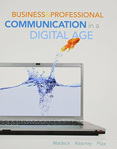 Business and Professional Communication in a Digital: Jennifer H. Waldeck,
