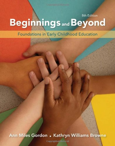 Beginnings and Beyond: Foundations in Early Childhood: Ann Miles Gordon;