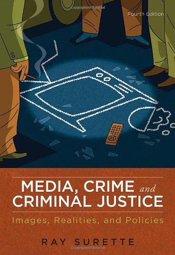 9780495809142: Media, Crime, and Criminal Justice: Images, Realities, and Policies
