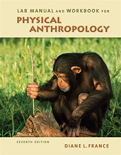 Lab Manual and Workbook for Physical Anthropology: France, Diane L.