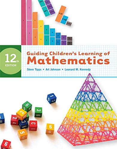 Guiding Children's Learning of Mathematics, 12th Edition: Steve Tipps; Art