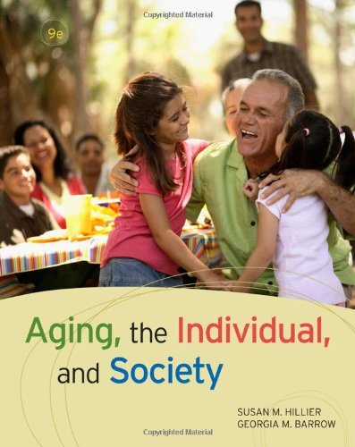 Aging, the Individual, and Society: Hillier, Susan M.; Barrow, Georgia M.