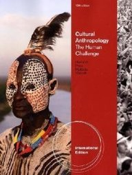 9780495811770: Cultural Anthropology: The Human Challenge, 13th Edition - International Edition