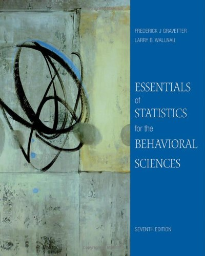 Get essentials of statistics for the behavioral science 7th ed.