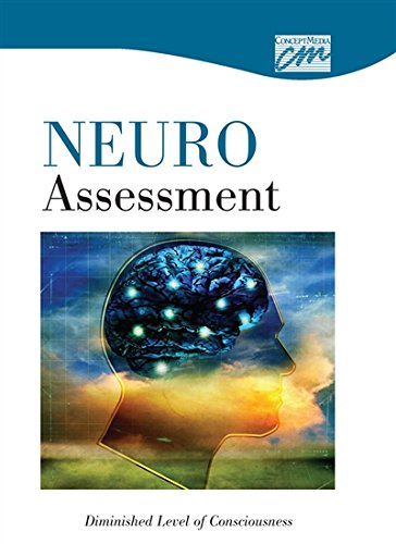 Neurologic Assessment: Diminished Level of Consciousness (DVD) (Concept Media: Educational Videos):...