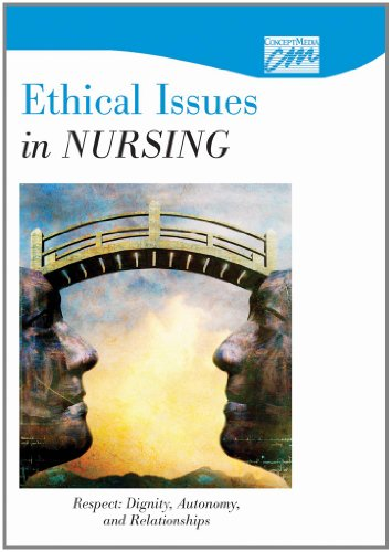 9780495818687: Ethical Issues in Nursing: Respect - Dignity, Autonomy, and Relationships (DVD) (Physical and Occupational Therapy)