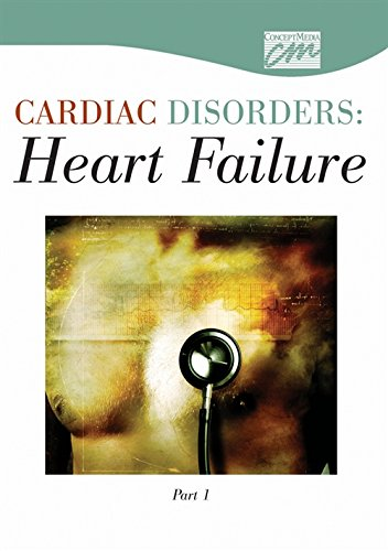Cardiac Disorders: Heart Failure, Part One (DVD) (Concept Media: Educational Videos): Concept Media