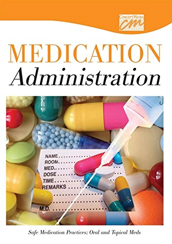 Safe Medication Practices: Oral and Topical Meds (CD): Concept Media