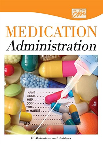 IV Medications and Additives (DVD) (Concept Media: Educational Videos): Concept Media