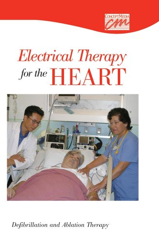 Electrical Therapy for the Heart: Defibrillation and Ablation (DVD) (Concept Media: Educational ...