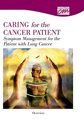Symptom Management for the Patient with Lung Cancer: Overview (DVD): Media Concept, Concept Media, ...