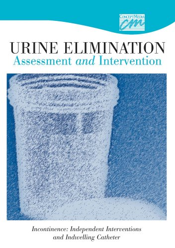 9780495823537: Urine Elimination: Assessment & Intervention: Incontinence: Independent Interventions and Indwelling Catheter (CD) (Basic Nursing Skills)