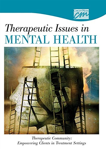 Therapeutic Issues in Mental Health: Therapeutic Community: Empowering Clients in Treatment ...