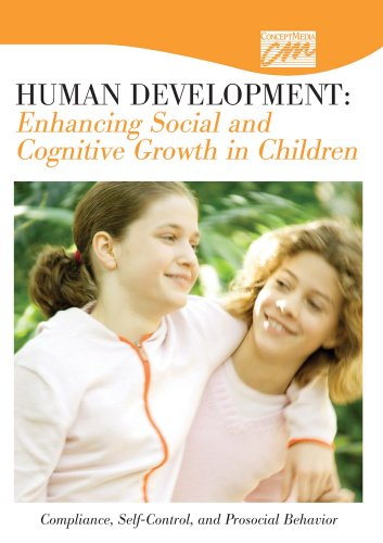Human Development: Enhancing Social and Cognitive Growth in Children: Compliance, Self-Control, and...