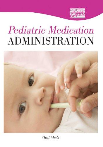 Pediatric Medication Administration: Oral Meds (DVD): Media Concept, Concept Media, (Concept Media)...