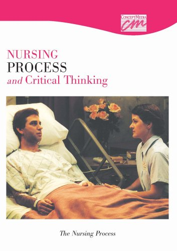 Nursing Process and Critical Thinking: The Nursing Process (DVD) (Basic Nursing Skills): Concept ...