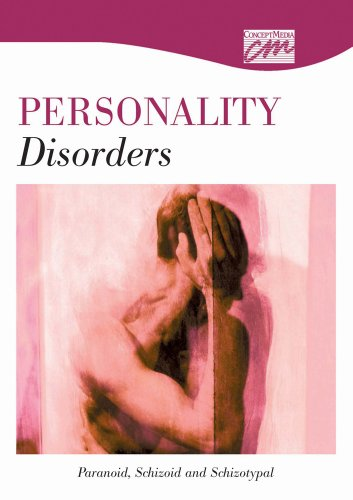 Personality Disorders: Paranoid, Schizoid, and Schizotypal (DVD) (Concept Media: Educational Videos...
