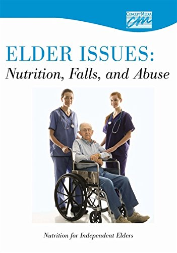 Elder Issues: Nutrition, Falls and Abuse: Nutrition for Independent Elders (DVD): Media Concept, ...