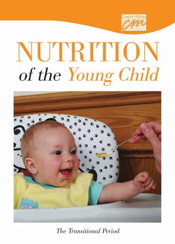 Nutrition of the Young Child: The Transitional Period (DVD) (Concept Media: Educational Videos): ...