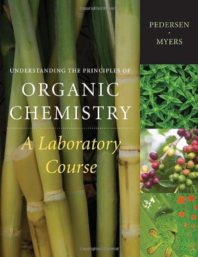 Understanding the Principles of Organic Chemistry: A: Pedersen, Steven F.,