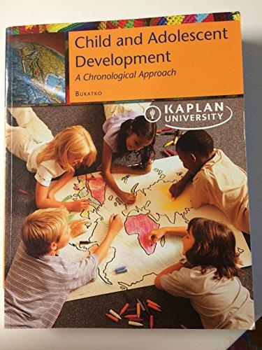 Child and Adolescent Development A Chronological Approach: Danuta Bukatko