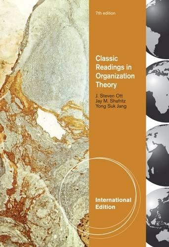 Classic Readings in Organization Theory, International Edition: Shafritz, Jay
