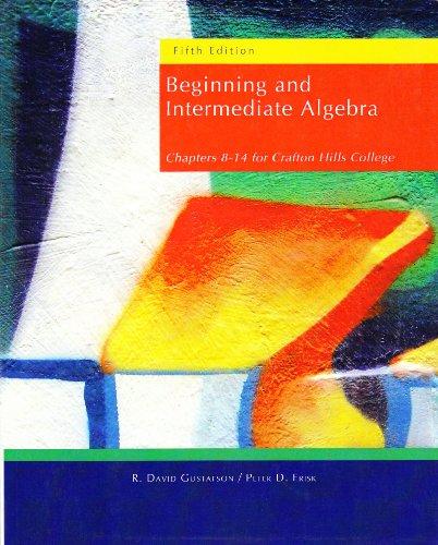 Beginning and Intermediate Algebra (Chapters 8-14 for: David Gustafson, Peter