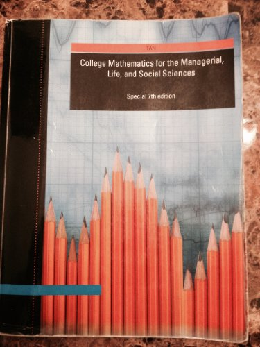 9780495839743: College Mathematics for the Managerial Life and Social Sciences Edition: Seventh