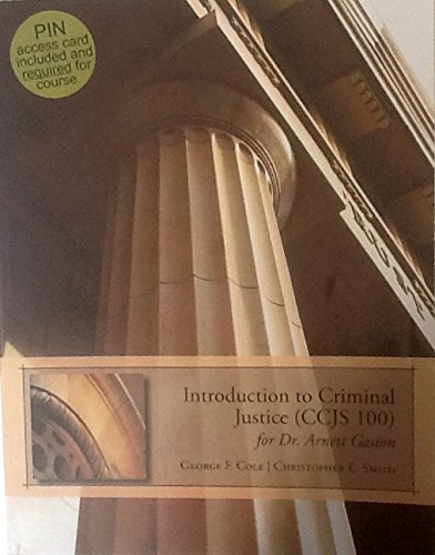 Introduction to Criminal Justice (CCJS 100) for: George F.Cole Christopher