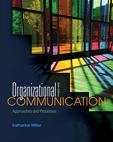 9780495898320: Organizational Communication: Approaches and Processes