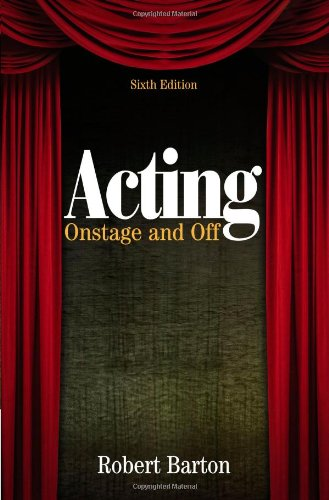 Acting: Onstage and Off: Barton, Robert