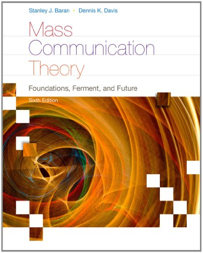9780495898870: Mass Communication Theory: Foundations, Ferment, and Future (Wadsworth Series in Mass Communication and Journalism)