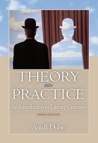 9780495902331: Theory into Practice: An Introduction to Literary Criticism