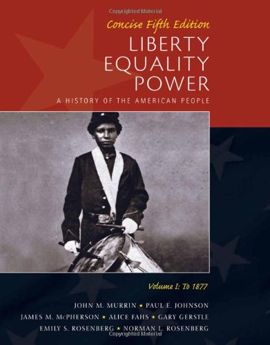 9780495903826: Liberty, Equality, Power: A History of the American People, Volume I: To 1877, Concise Edition