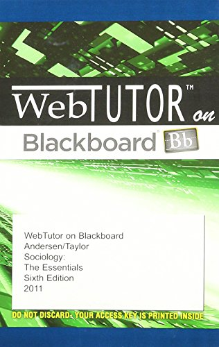 WebTutorTM on Blackboard, 1 term (6 months) Printed Access Card for Andersen/Taylor's Sociology: The Essentials, 6th (0495904244) by Howard F. Taylor; Margaret L. Andersen