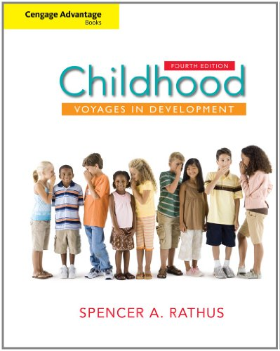 Cengage Advantage Books: Childhood: Voyages in Development: Spencer A. Rathus